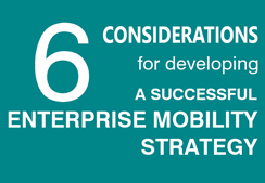 Enterprise Mobility Strategy : 6 Considerations