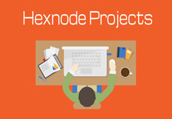 Hexnode Projects- Project management was never this easier!